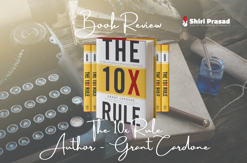 The 10X Rule By Grant Cardone Book Review