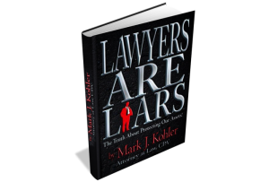 Lawyers Are Liars by Mark J. Kohler
